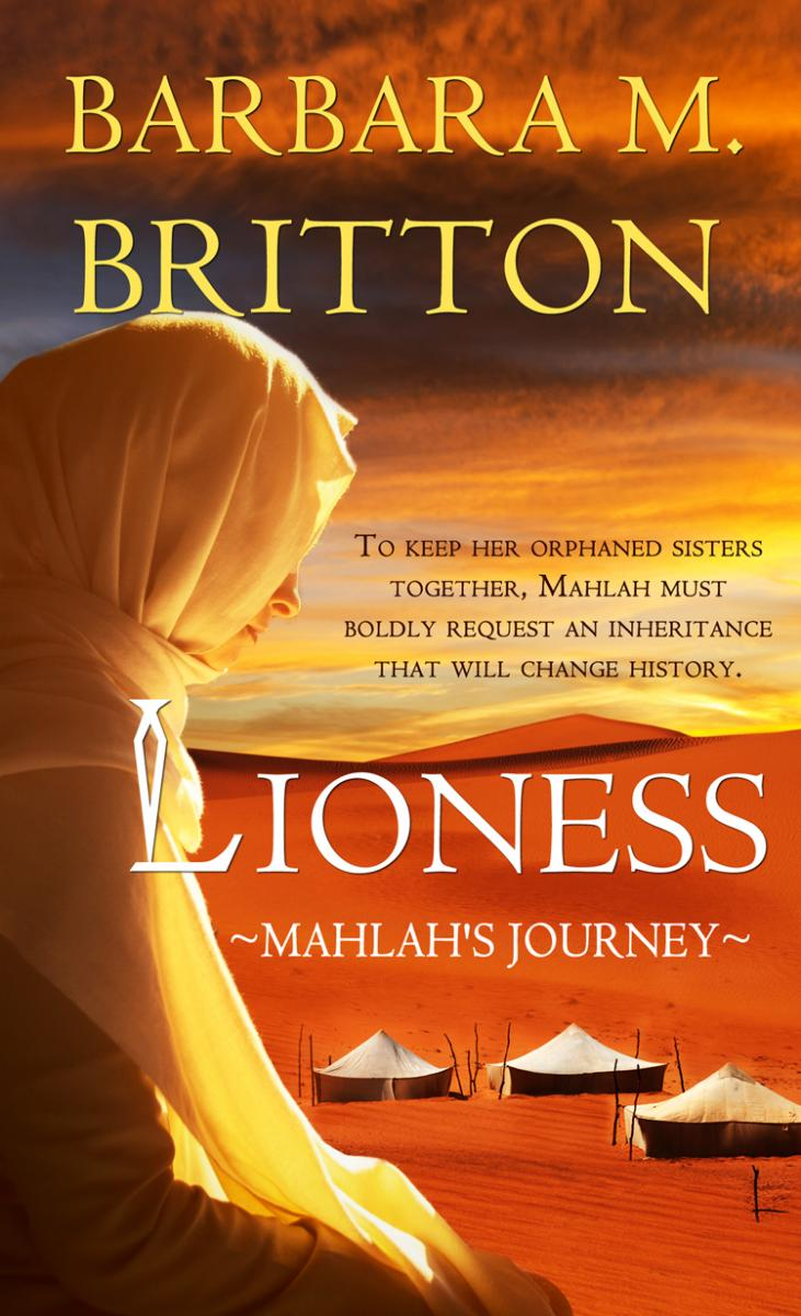 Lioness: Mahlah's Journey -- new release from Barbara Britton - Biblical Fiction at its finest.