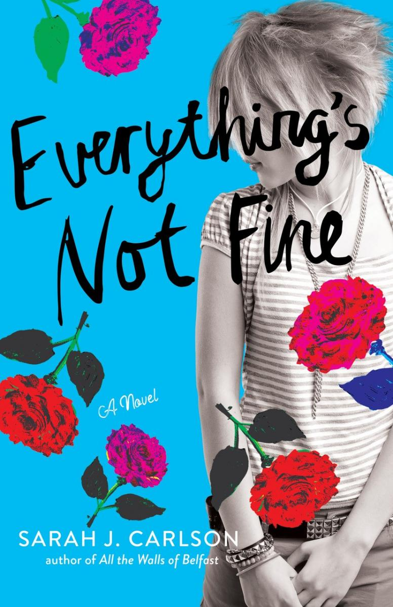 Everything's Not Fine by Sarah Carlson - Young Adult must read