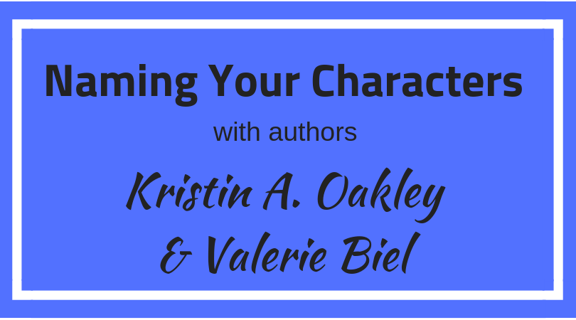 Naming Your Characters - Writing Advice from Authors Kristin Oakley and Valerie Biel
