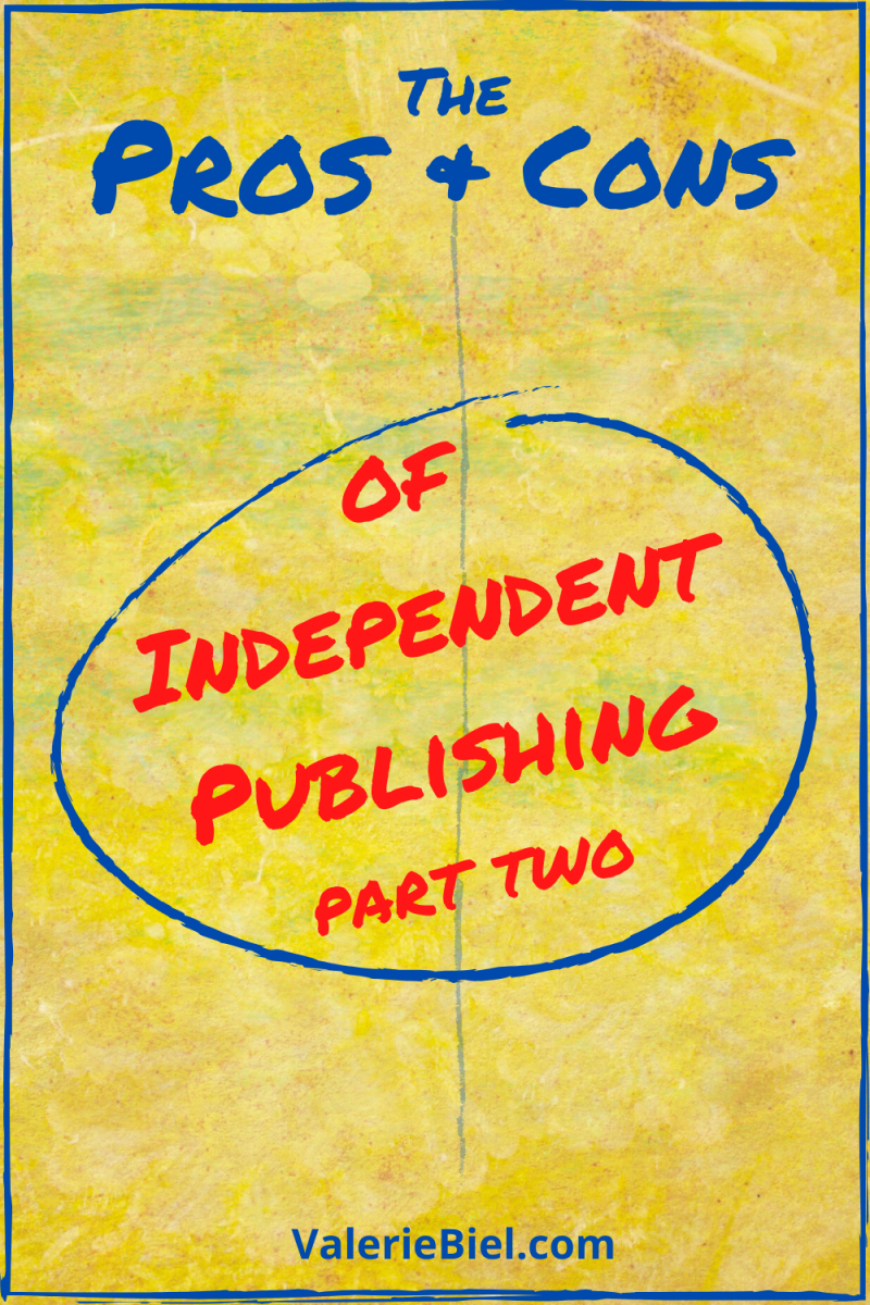 The Pros and Cons of Independent Publishing Part 2