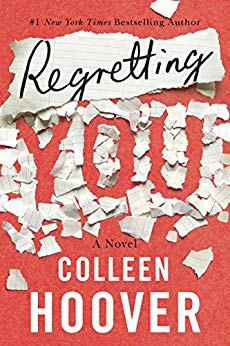 Regretting You by Colleen Hoover -- Your next must read!