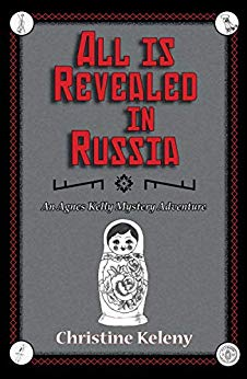 All Is Revealed In Russia - Agnes Kelly Mystery #3 - 5-star review