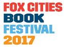 View the amazing list of authors visiting the 2017 Fox Cities Book Festival