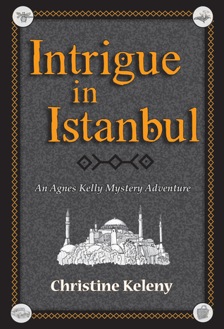 BOOK TWO - Agnes Kelly Mystery Adventure - Middle-grade reads - Intrigue in Istanbul