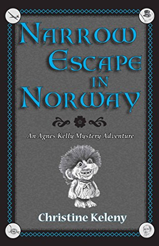 NARROW ESCAPE IN NORWAY - Agnes Kelly Mystery Adventure Book #2