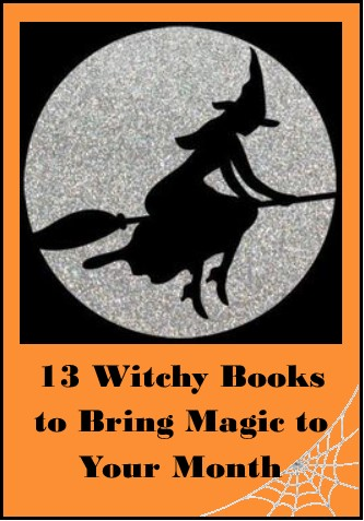 13 Witchy Books to Make your Month Magical